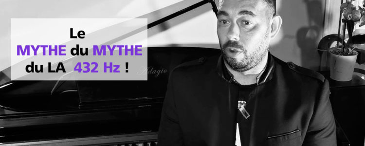 Le «Mythe du Mythe» du 432 Hz